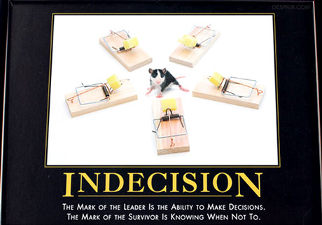 Indecision - the difference between leading and surviving