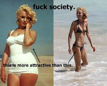 Fuck Society - Sexy curves are way better than skeletons dipped in wax
