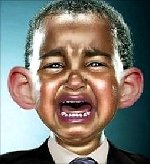 Crybaby Obama - That's all he is; a petulant little boy crying because it's not fair that he's judged by his character and actions.