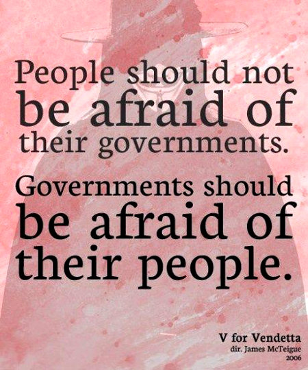 Governments Should Be Afraid Of Their People