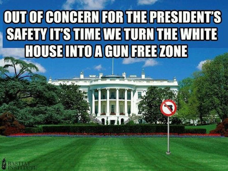 Be Fair - Turn the White House into a gun-free zone and see how long the Obamas survive