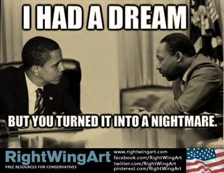 Obama turned MLK's dream into a nightmare