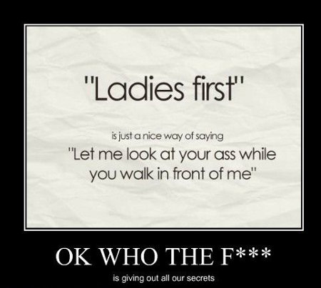 Ladies First - OK, who told?