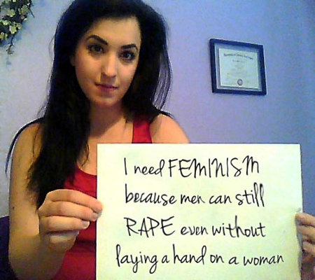 She Needs Feminism because she believes that men can rape with their minds