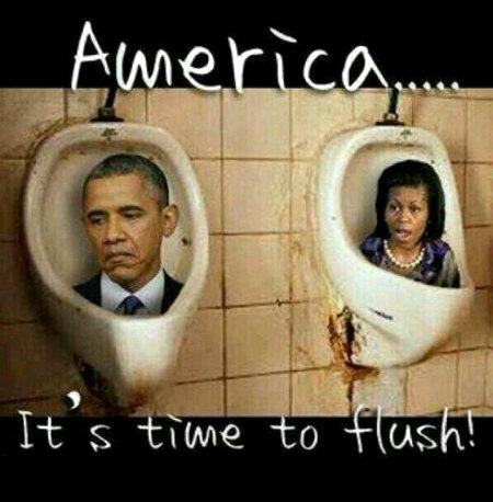 America, it's past time to flush the feculent waste products that are the Obama's down the drain