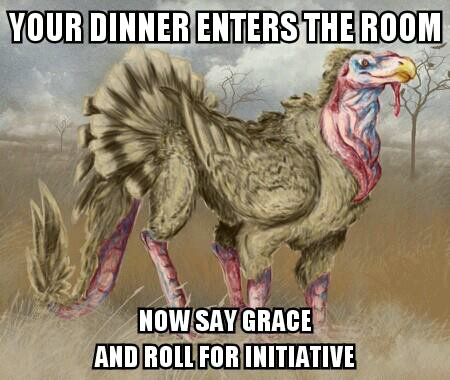 Say grace and roll for initiative
