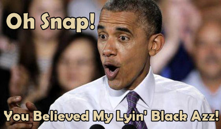 Oh Snap! You Believed My Lying Black Azz