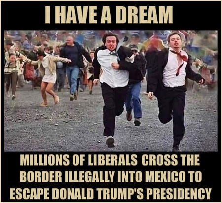 My Dream - Liberals Fleeing To Mexico