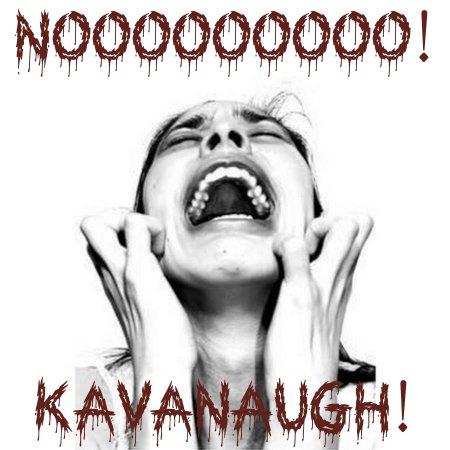 Feminazi Shrieking over Kavanaugh