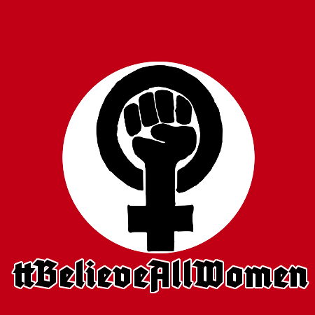#BelieveAllWomen, Untermensch! Your kind have no rights