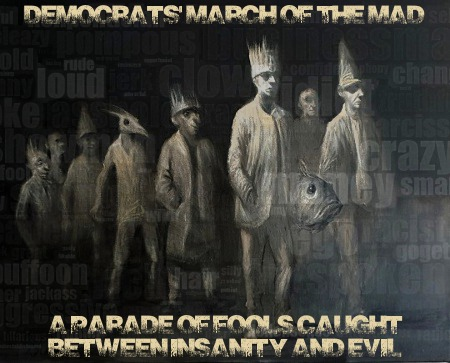 Democrats' March Of The Mad