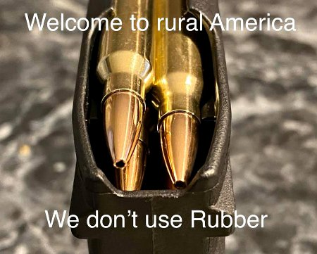 Welcome to Rural America Be Nice; we don't use rubber bullets and we've plenty of rope and tree limbs