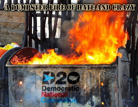 The 2020 DNC National Convention A Dumpster Fire Of Hate And Crazy
