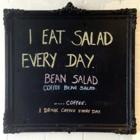 I Eat Salad Every Day ... Um, Coffee