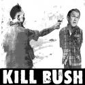 Kill Bush - 02